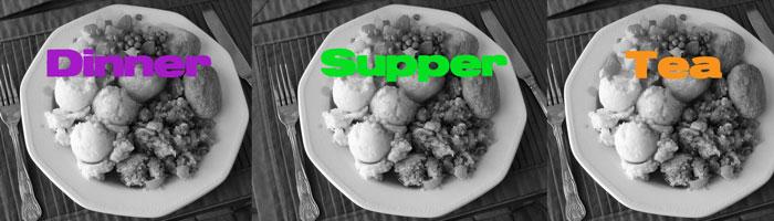 Dinner Supper Tea